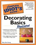 img - for The Complete Idiot's Guide to Decorating Basics Illustrated book / textbook / text book