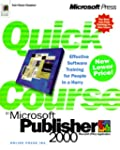 Quick Course in Microsoft Publisher 2000