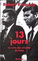 13 jours : la crise des missiles de Cuba crise des missiles de cuba La crise des missiles de Cuba 5128XGMYB6L