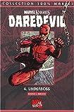 echange, troc Brian-Michael Bendis, Alex Maleev - Daredevil, tome 4 : Underboss
