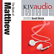 The Book of Matthew: King James Version Audio Bible | Livre audio Auteur(s) :  Zondervan Narrateur(s) : Scott Brick