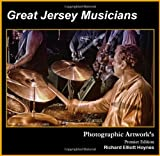 Great Jersey Musicians (Photographic Artworks - Premier Edition)