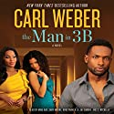 The Man in 3B (       UNABRIDGED) by Carl Weber Narrated by Mike Ray, Shay Moore, King Parker, A. Jai Simone, D. Michelle