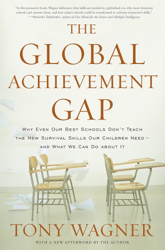 The Global Achievement Gap: Why Even Our Best Schools...