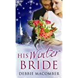 His Winter Bride: WITH The Forgetful Bride AND When Christmas Comesby Debbie Macomber