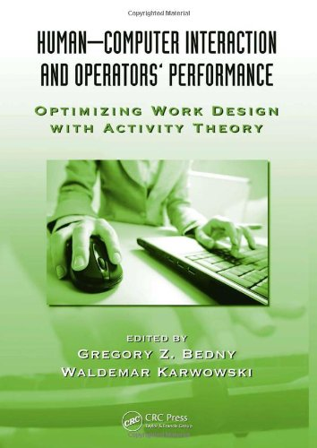 Human-Computer Interaction and Operators' Performance: Optimizing Work Design with Activity Theory (Ergonomics Design and Management: Theory and Applications)