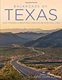 img - for Backroads of Texas: Along the Byways to Breathtaking Landscapes and Quirky Small Towns book / textbook / text book