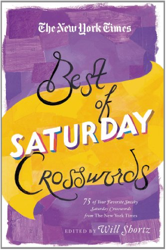 The New York Times Best of Saturday Crosswords: 75 of Your Favorite Sneaky Saturday Puzzles from The New York Times (New York Times Best Books Of 2014 compare prices)