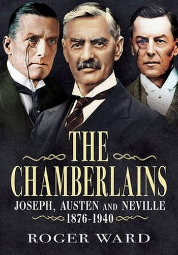 The Chamberlains: Joseph, Austen and Neville 1836-1940 PDF