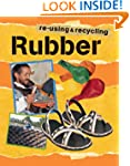 Rubber (Re-using and Recycling)
