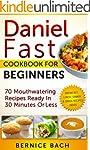 Daniel Fast Cookbook For Beginners: 7...