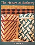 img - for The Nature of Basketry by Ed Rossbach (1986-01-01) book / textbook / text book