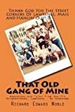 That Old Gang of Mine: Anecdotes and Tales from the Old Neighborhood, Lawrence - My Hometown