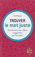 Dictionnaire des idées suggérées par les mots : trouver le mot juste