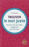 echange, troc Paul Rouaix - Dictionnaire des idées suggérées par les mots : trouver le mot juste