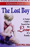 The Lost Boy: A Foster Child's Search for the Love of a Family (1558745157) by Pelzer, Dave