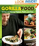 Gorilla Food: Living and Eating Organ...