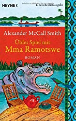 Übles Spiel mit Mma Ramotswe: Roman