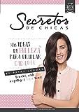 Secretos de chicas: Mis ideas de belleza para brillar cada d�a (Spanish Edition)