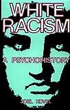 White Racism: A Psychohistory (0231057970) by Kovel, Joel
