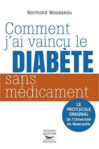 comment-jai-vaincu-le-diabete-sans-medicament-le-protocole-original-de-luniversite-de-newcastle