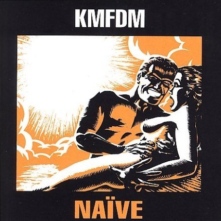 KMFDM - Naive (Edited Version / +5 Bonus Tracks) - Zortam Music