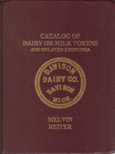 Catalog of Dairy or Milk Tokens and Related Exonumia