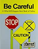 img - for Be Careful (Signed English) book / textbook / text book
