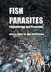 Fish Parasites: Pathobiology and Prot...