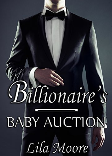 The Billionaire's Baby Auction: Bought By My Stepbrother (The Auction Book 1)