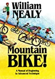 Search : Mountain Bike!: A Manual of Beginning to Advanced Technique
