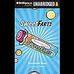 Sweet Farts: Book 1 | Raymond Bean