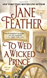 To Wed a Wicked Prince (1416525521) by Feather, Jane