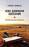 Image de 100 Gramm Wodka: Auf Spurensuche in Russland