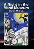 A Night in the Manx Museum
