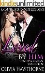 LOVED by Him - An Alpha Billionaire R...