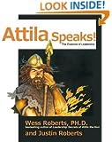 Attila Speaks! The Essence of Leadership