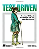 Test Driven: Practical TDD and Acceptance TdDD for Java Developers