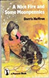 img - for A Nice Fire And Some Moonpennies by Dorris Heffron (1979-01-01) Paperback book / textbook / text book