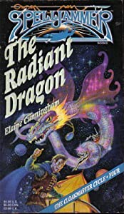 The Radiant Dragon (Spelljammer Novels, Cloakmaster Cycle, 4) by Elaine Cunningham