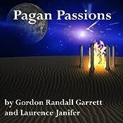 Pagan Passions | [Gordon Randall Garrett, Laurence M. Janifer]