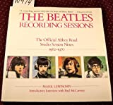 The Beatles: Recording Sessions: The Official Abbey Road Studio Session Notes, 1962-1970 (0517581825) by Mark Lewisohn
