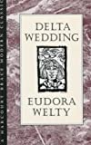 Delta Wedding (0151247749) by Welty, Eudora