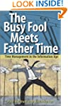 The Busy Fool Meets Father Time: Time...