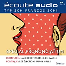 Écoute audio - spécial prononciation. 3/2014: Französisch lernen Audio - Aussprache Audiobook by  div. Narrated by  div.