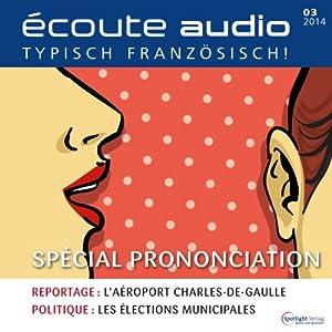 Écoute audio - spécial prononciation. 3/2014 | Livre audio