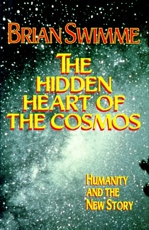 The Hidden Heart of the Cosmos: Humanity and the New Story (Ecology & Justice), Brian Swimme