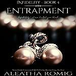 Entrapment | Aleatha Romig