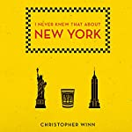 I Never Knew That About New York | Christopher Winn