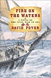 Fire on the Waters: A Novel of the Civil War at Sea